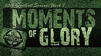 2014 MOMENTS OF GLORY: WEEK 7